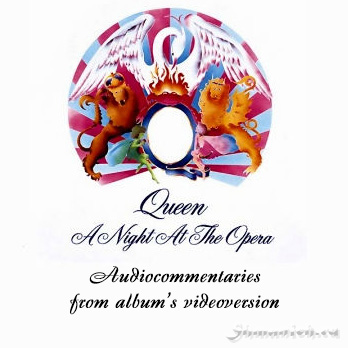 Queen, A Night At The Opera, audiocommentaries